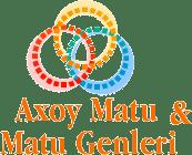 Axoy Matu ve Matu Genleri